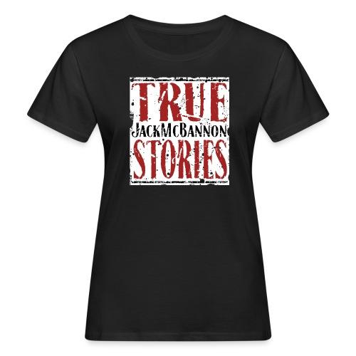 Jack McBannon - True Stories (RedWhiteBlack) - Frauen Bio-T-Shirt