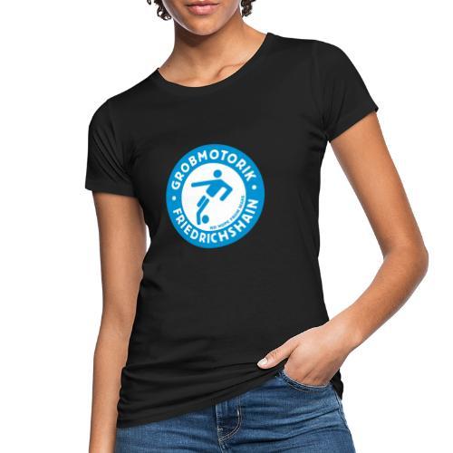 Gromotorik Friedrichshain - Frauen Bio-T-Shirt