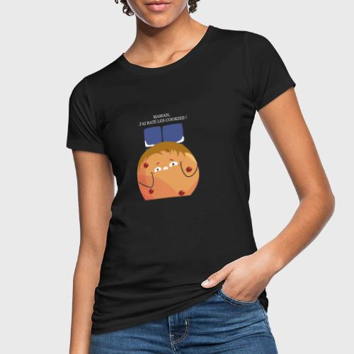 Maman, j'ai raté les cookies - T-shirt bio Femme