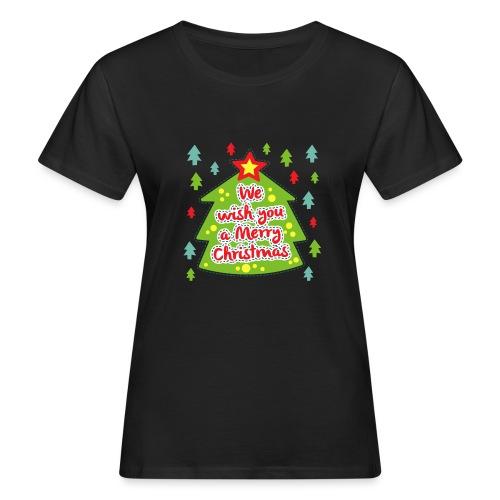 We wish you a Merry Christmas - Women's Organic T-Shirt