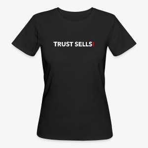 TRUST SELLS - Frauen Bio-T-Shirt