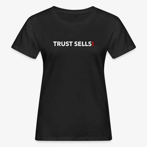 TRUST SELLS - Frauen Bio-T-Shirt