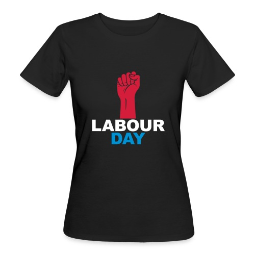 Labour day - Women's Organic T-Shirt