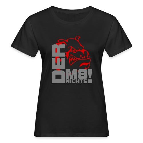 der macht nichts - Frauen Bio-T-Shirt