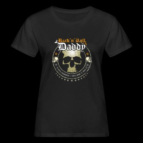 Rock ´n´ Roll Daddy - Frauen Bio-T-Shirt