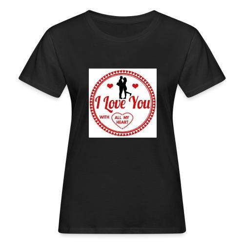 I love you tshirt - T-shirt bio Femme