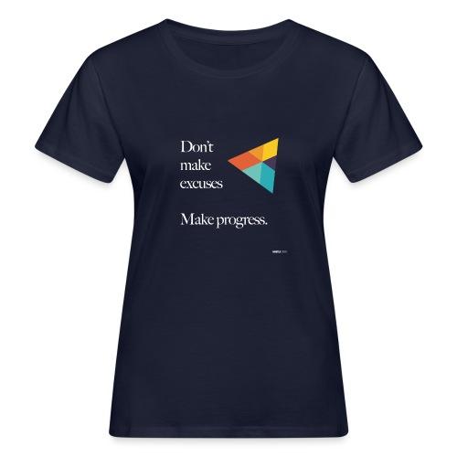 Dont Make Excuses T Shirt - Women's Organic T-Shirt