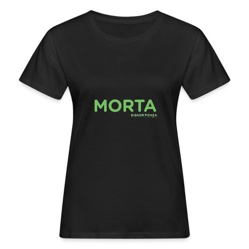 MORTA - T-shirt ecologica da donna