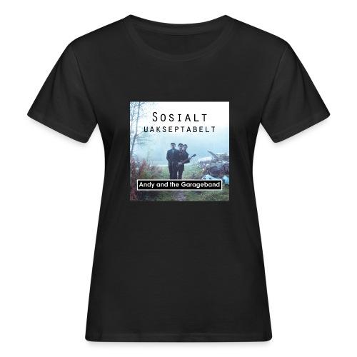 Sosialt Uakseptabelt - Økologisk T-skjorte for kvinner