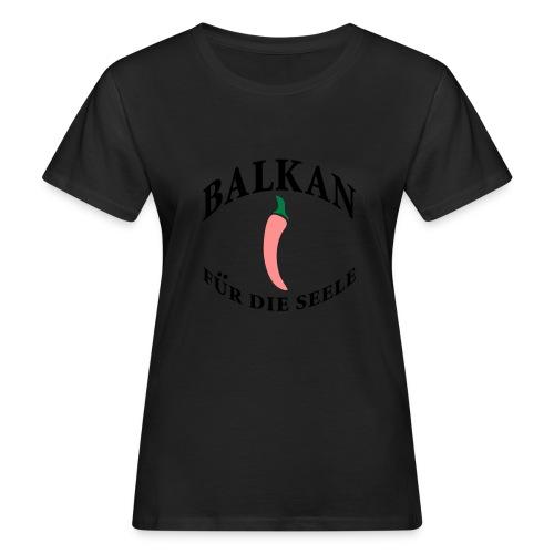 balkan für die seele - Frauen Bio-T-Shirt