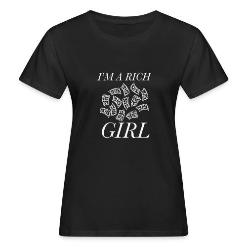 powerful I'm a rich girl T-shirt - T-shirt ecologica da donna
