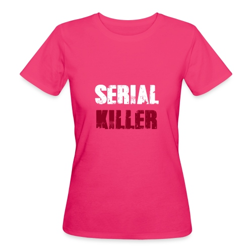 Serial Killer - Frauen Bio-T-Shirt