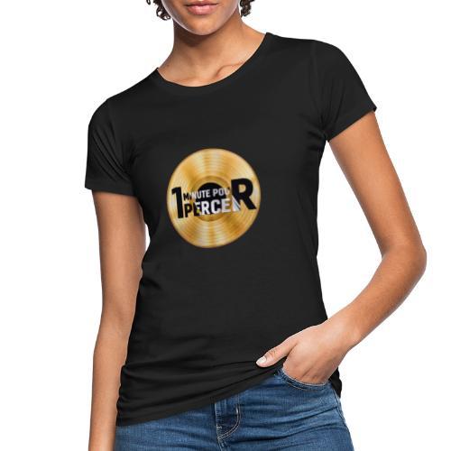 1 MINUTE POUR PERCER OFFICIEL - T-shirt bio Femme