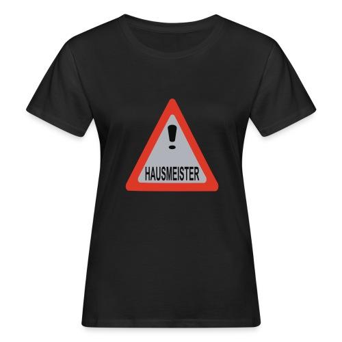 achtung vorsicht hausmeister - Frauen Bio-T-Shirt