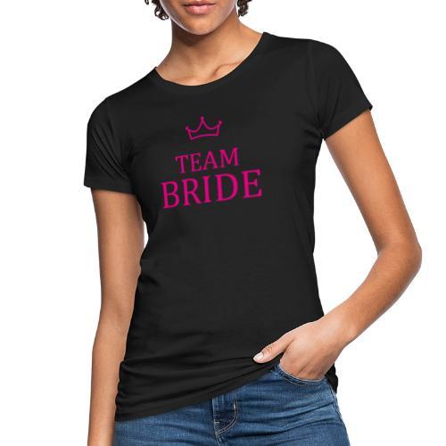 Team Bride Krone Pink JGA Junggesellenabschied - Frauen Bio-T-Shirt