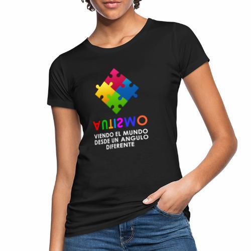 El Autismo según Yo soy Asperger - Camiseta ecológica mujer