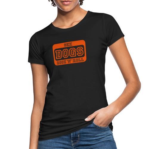 Martin Rütter - Sex, DOGS, Rock 'n' Roll - Frauen Bio-T-Shirt