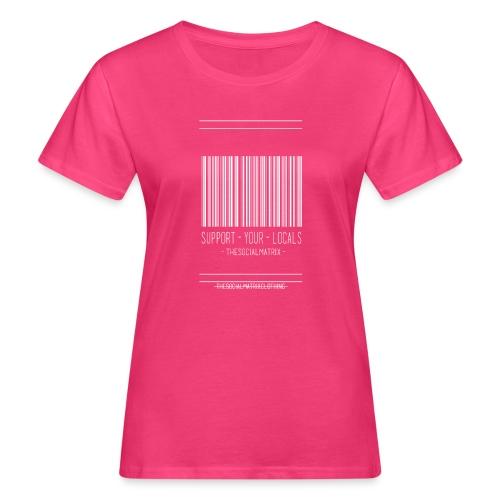 STEUN JE PLAATSELIJKE [WIT] - Vrouwen Bio-T-shirt