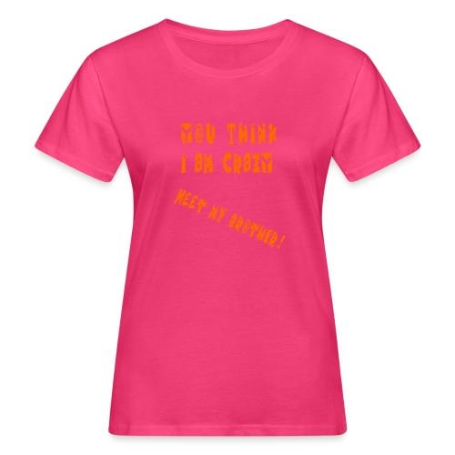 Crazy Brother - Naisten luonnonmukainen t-paita