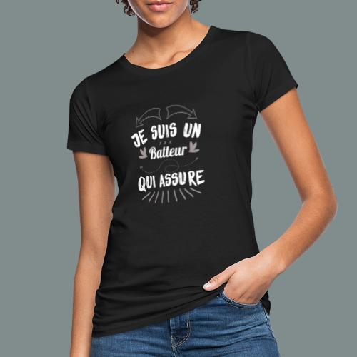 Je suis un batteur qui assure idee cadeau batterie - T-shirt bio Femme
