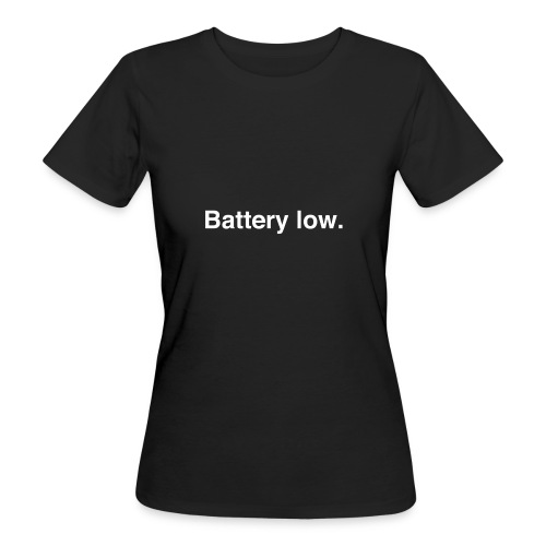 Battery Low - Women's Organic T-Shirt