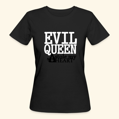 Evil Queen stole my Heart Once Upon A Time Shirts - Women's Organic T-Shirt