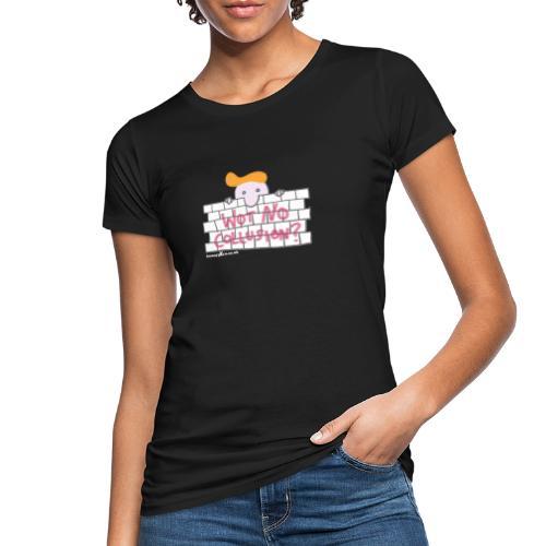 Trump's Wall - Women's Organic T-Shirt