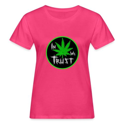 In weed we trust - Camiseta ecológica mujer