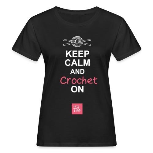 Keep calm and Crochet on - T-shirt ecologica da donna