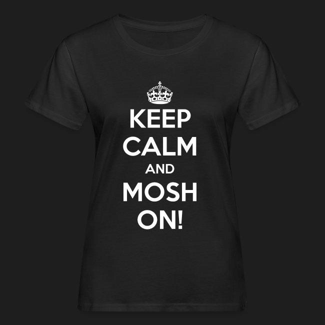 KEEP CALM AND MOSH ON!
