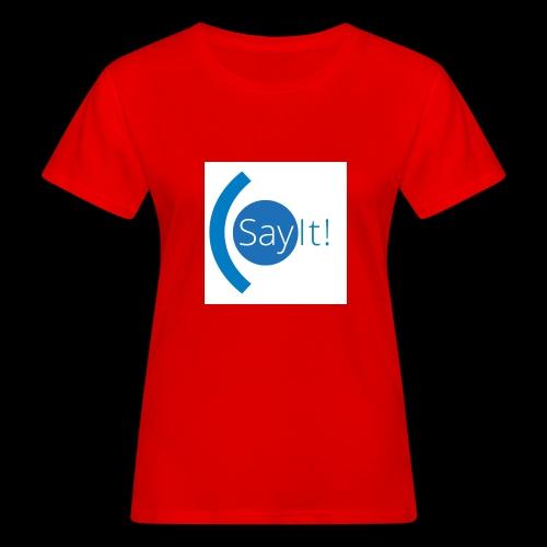 Sayit! - Women's Organic T-Shirt