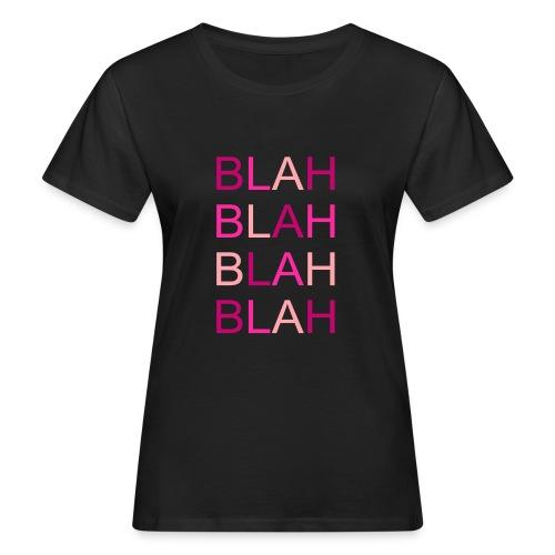 blah blah blah rose degrade - T-shirt bio Femme