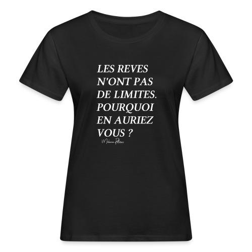 LES REVES N'ONT PAS DE LIMITES - T-shirt bio Femme