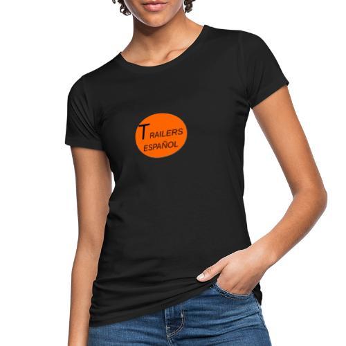 Trailers Español I - Camiseta ecológica mujer