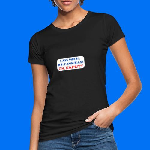 Lass mich, ich kann das - Frauen Bio-T-Shirt