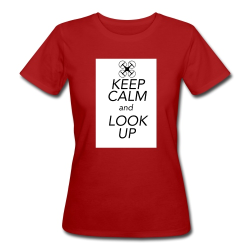 Keep Calm and Look Up - Vrouwen Bio-T-shirt
