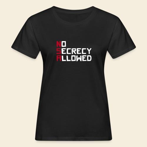 NSA No secrecy allowed - Frauen Bio-T-Shirt