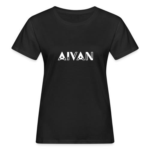 Aivan - Valkoinen teksti - Naisten luonnonmukainen t-paita