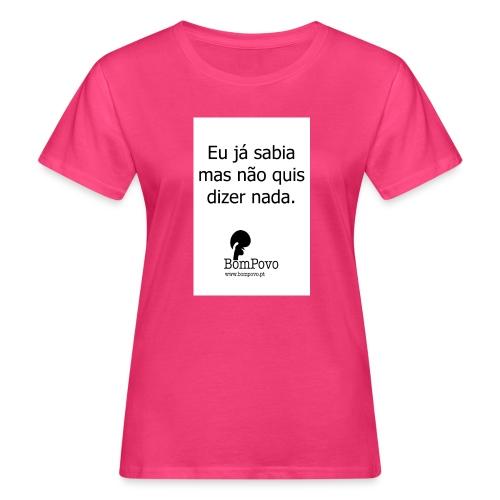 eujasabiamasnaoquisdizernada - Women's Organic T-Shirt