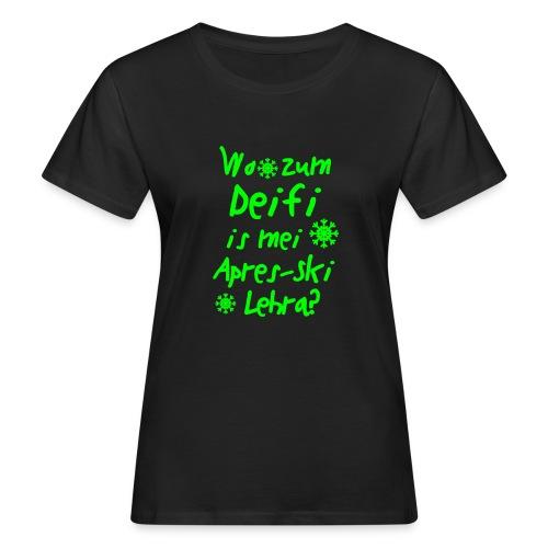 Wintershirt Wo zum Deifi is mei ApresSki Lehra? - Frauen Bio-T-Shirt