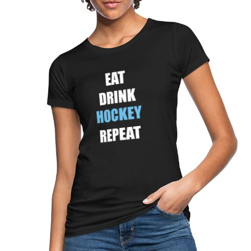 Eat Drink Hockey Repaet - Organic damer