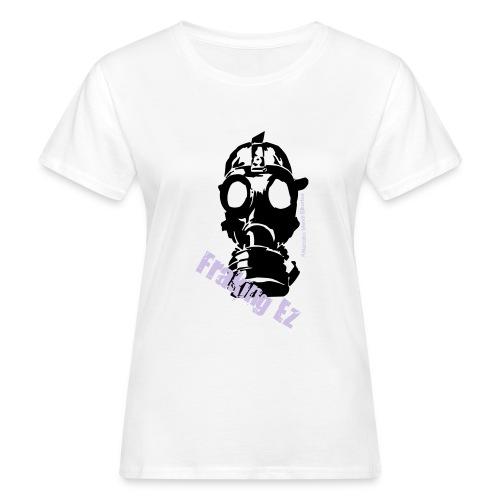 Anti - fraking - Camiseta ecológica mujer