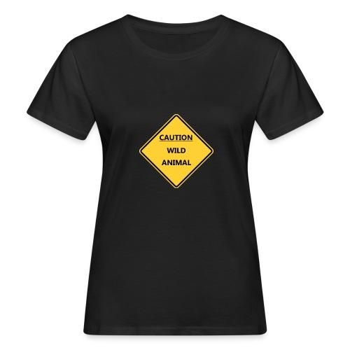 Caution Wild Animal - T-shirt bio Femme