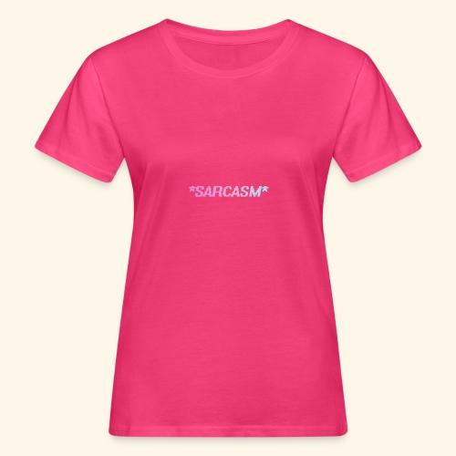 Sarcasm - T-shirt bio Femme