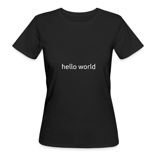 helloworld white - Vrouwen Bio-T-shirt