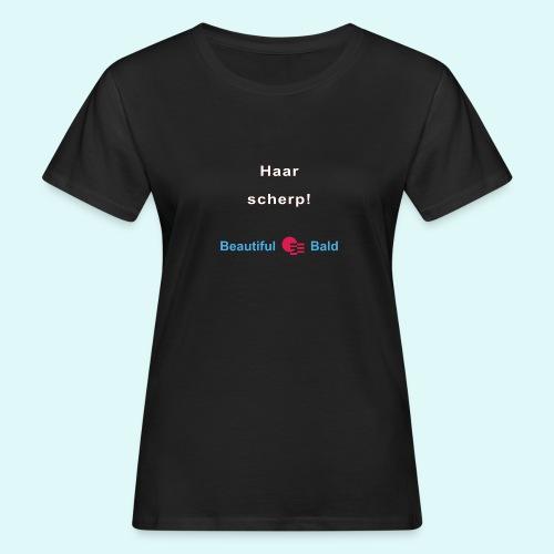 Haarscherp-w - Vrouwen Bio-T-shirt