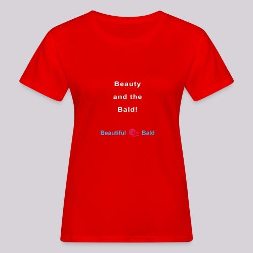 Beauty and the bald-w - Vrouwen Bio-T-shirt