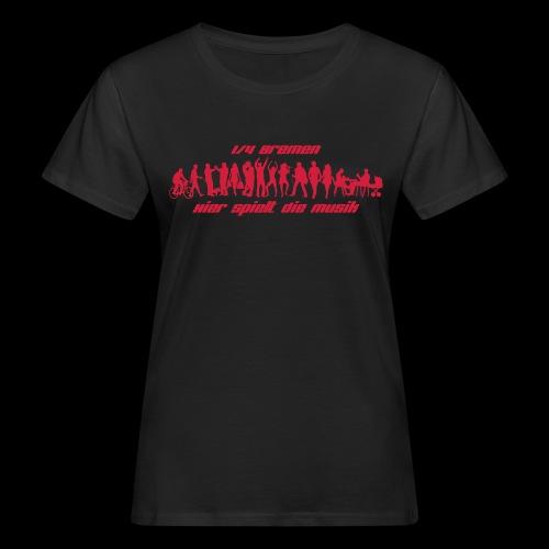 1/4 Bremen - HIER SPIELT DIE MUSIK - Frauen Bio-T-Shirt