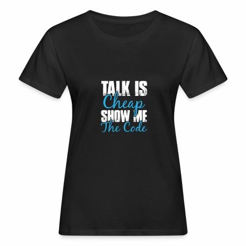 Talk is Cheap - Frauen Bio-T-Shirt
