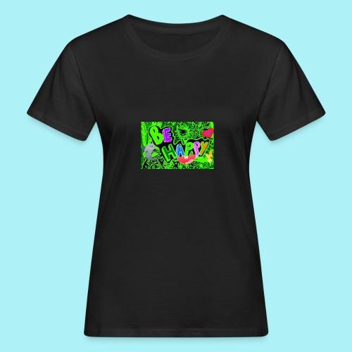 Be happy - T-shirt bio Femme